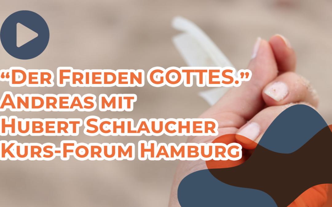 """Andreas mit Hubert Schlaucher """"Der Frieden GOTTES."""" Kurs-Forum Hamburg 2019"""